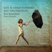 Life-is-lived-forward-but-understood-backwards
