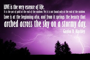 Love-is-the-very-essence-of-life.-It-is-the-pot-of-gold-at-the-end-of-the-rainbow.-Gordon-B.-Hinckley-1024x682